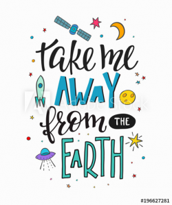 Take me away from earth Explore universe love romantic space travel ...