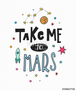 Take me to mars space universe love romantic space travel cosmos ...