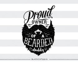 Proud owner of a bearded daddy svg file Cutting File Clipart in Svg ...