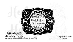 Lone Star Belt Buckles and Old Faded Levis svg cut file, ranchy ...