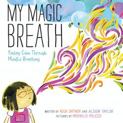 My Magic Breath: Finding Calm Through Mindful Breathing ...