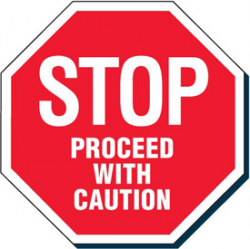Facility Stop Sign - Proceed With Caution from Seton.ca, Stock items ...