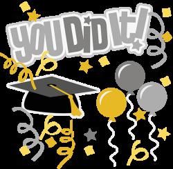 You Did It! SVG graduation svg file graduation clipart cute clip art ...