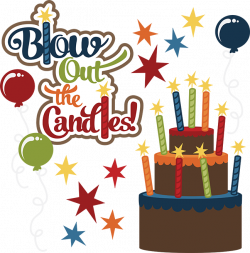 Blow Out The Candles SVG birthday clipart cute birthday clip art ...