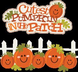 Cutest Pumpkin In The Patch SVG pumpkin clipart cute pumpkin clipart ...