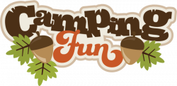 Campin Fun SVG scrapbook title camping svg files camping svg cut ...
