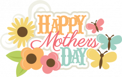 Happy Mothers Day | Svgs | Pinterest | Happy mothers, Scrapbook ...