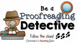 Confessions of a Teaching Junkie: Proofreading Detectives - An ...