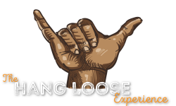 The Hang Loose Experience