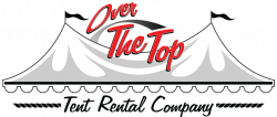 Over the Top Tent Rental | Your Premiere Event & Party Specialists!