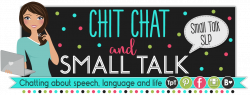 Chit Chat and Small Talk