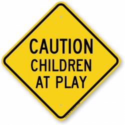 Children at Play Signs   Ship for Free from SmartSign