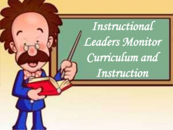 Instructional Leaders Monitor Curriculum and Instruction ...