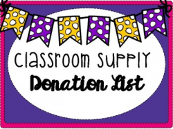 Classroom Supply Donation List by The Polka Dotted Classroom ...