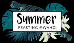 Summer Lunch Feast @WAHQ | WA