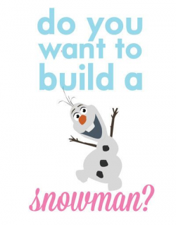 frozen olaf.. do you want to build a snowman by ...