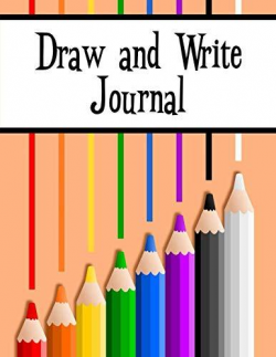 Draw and Write Journal: A Creative Writing Journal For Kids ...