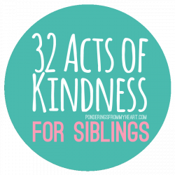 32 Acts of Kindness for Siblings - FREE PRINTABLE | Parenting ...