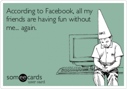 According to Facebook, all my friends are having fun without ...