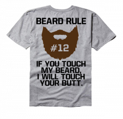 Beard Rule #12: If You Touch My Beard I Will Touch Your Butt | Stuff ...