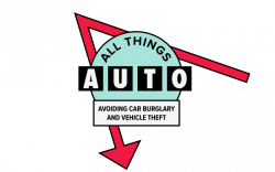 All Things Auto - Avoiding Auto Burglary and Vehicle Theft ...