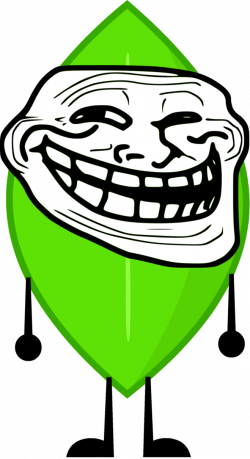 Image - Leafy troll face recommended character from bfdi by ...