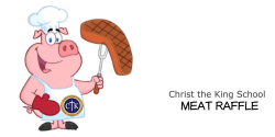 Christ the King School's 5th Annual Meat Raffle Tickets, Sat, Sep 15 ...