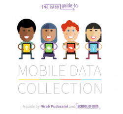 The Easy Guide to Mobile Data Collection | School of Data - Evidence ...