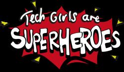 Tech Girls are Superheroes